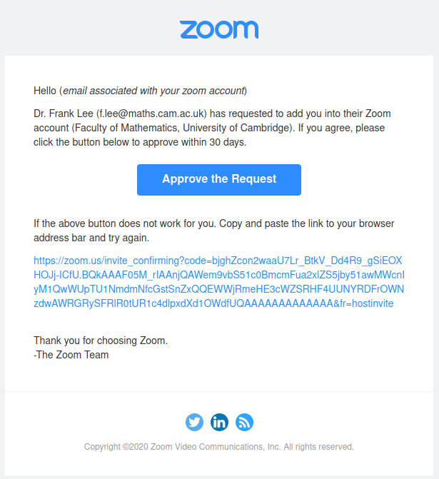Screenshot of invitation from Zoom: text of email reads Dr. Frank Lee (f.lee@maths.cam.ac.uk) has requested to add you into their Zoom account (Faculty of Mathematics, University of Cambridge). If you agree, please click the button below to approve within 30 days.