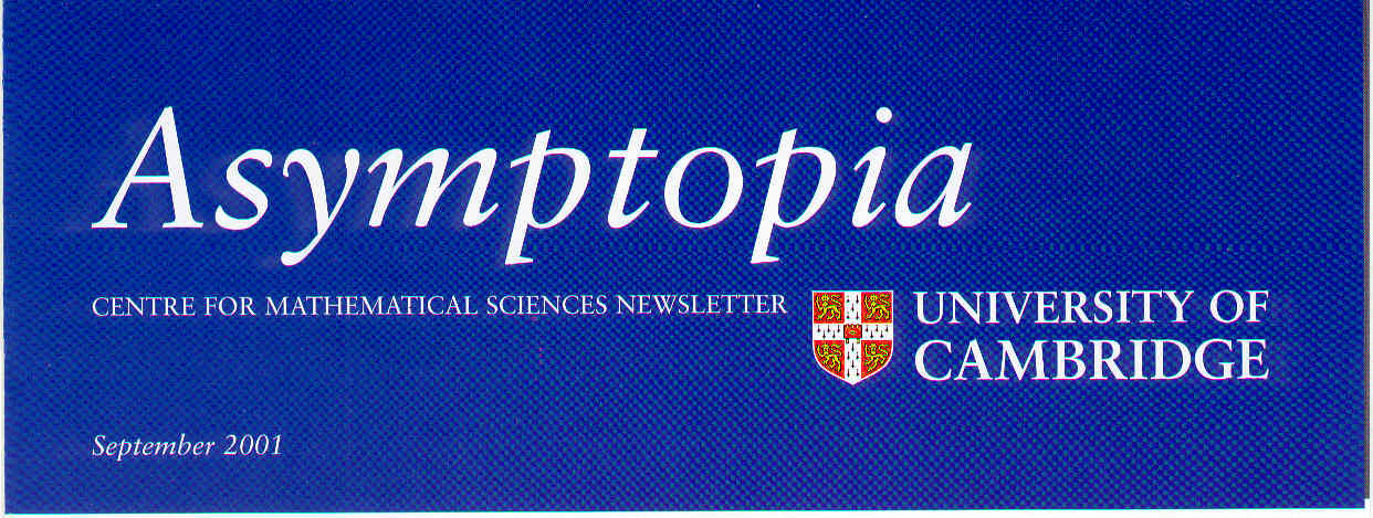 Asymptopia - Centre for Mathematical Sciences Newsletter. September 2001
