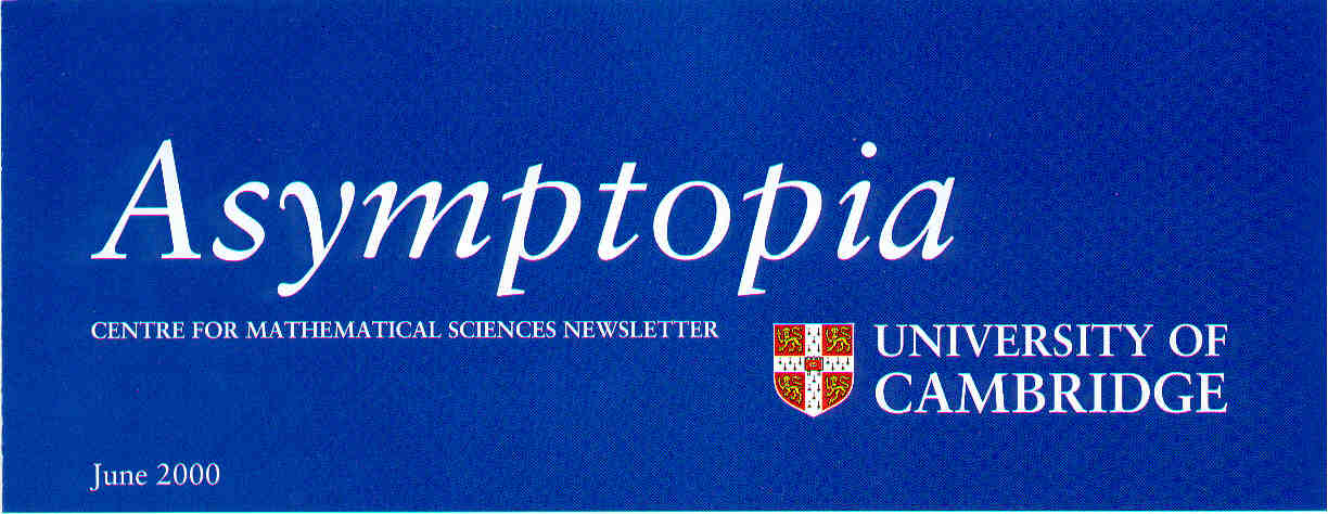 Asymptopia - Centre for Mathematical Sciences Newsletter. June 2000