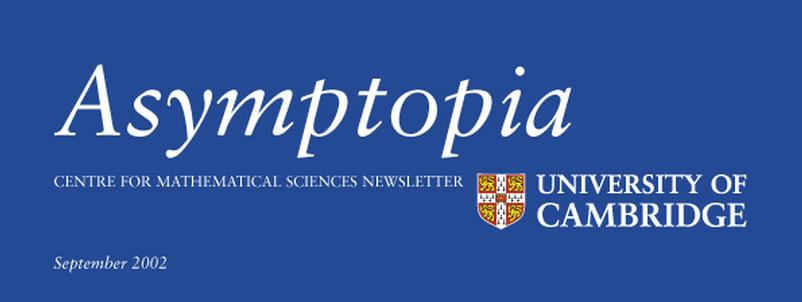 Asymptopia - Centre for Mathematical Sciences Newsletter