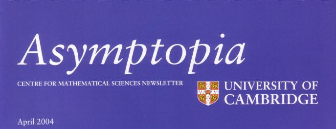Asymptopia - Centre for Mathematical Sciences Newsletter. March 2002